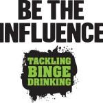 Be the influence – Tackling Binge Drinking Logo